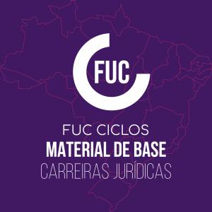 FUC Ciclos: Material de Base Carreiras Jurídicas
