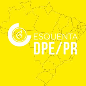 ESQUENTA DPE/PR