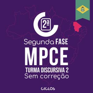 RETA FINAL MP/CE – 2ª FASE - PROMOTORIA - Turma Discursiva 2 - Sem Correção