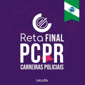 RETA FINAL PC/PR - CARREIRAS POLICIAIS