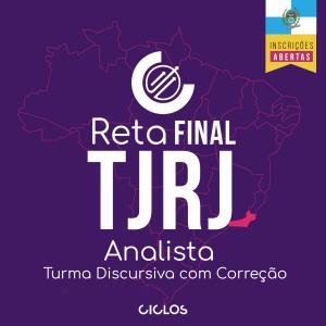 RETA FINAL TJ/RJ – ANALISTA - Turma Discursiva com Correção