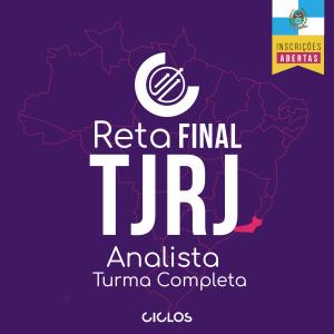 RETA FINAL TJ/RJ – ANALISTA E TÉCNICO - Turma Completa