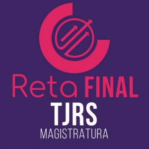 RETA FINAL TJ/RS – Magistratura