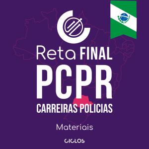 RETA FINAL PC/PR - CARREIRAS POLICIAIS - Materiais