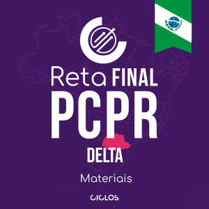 RETA FINAL PC/PR - DELTA - Materiais