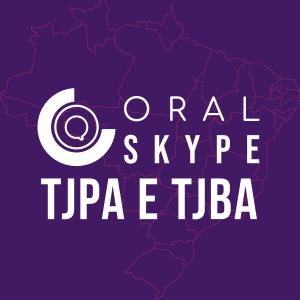 TURMA ORAL TJ/PA e TJ/BA – Modalidade Skype