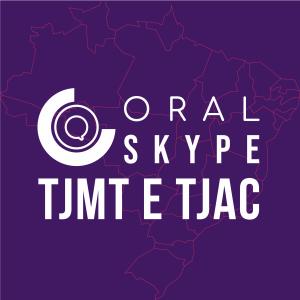 TURMA ORAL TJ/MT e TJ/AC – Modalidade Skype